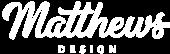 Matthews Design